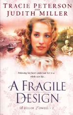 A Fragile Design by Tracie Peterson and Judith Miller