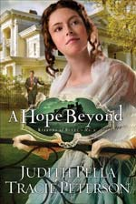 A Hope Beyond by Tracie Peterson and Judith Pella