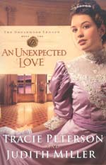 An Unexpected Love by Tracie Peterson and Judith Miller