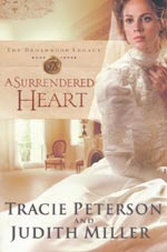 A Surrendered Heart by Tracie Peterson and Judith Miller