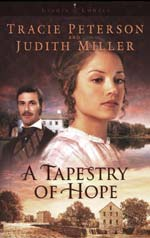 A Tapestry Of Hope by Tracie Peterson and Judith Miller