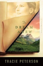 To Dream Anew by Tracie Peterson