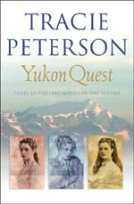 Yukon Quest Series by Tracie Peterson
